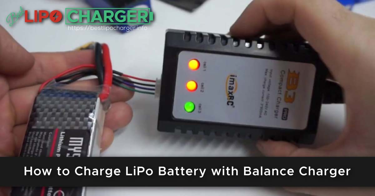 How to Charge LiPo Battery with Balance Charger
