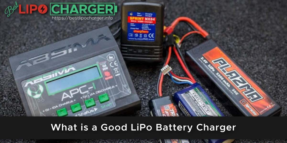 What is a Good LiPo Battery Charger